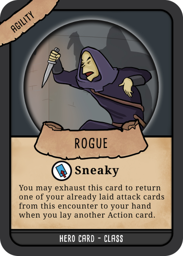 A hero 'class' card from Hero Master: An Epic Game of Epic Fails. This image shows a rogue card. On the card there is a picture of a hooded figure sneaking around in the dark. In one hand the hooded figure holds a dagger pointed downwards ready to thrusted in a downward manner. Underneath the image there is a caption. The caption reads 'Sneaky- You may exhaust this card to return one of your already laid attack cards from this encounter to your hand when you lay another Action card.'